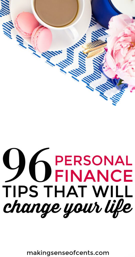 Learning more about personal finance tips can change your life. Here are over 96 personal finance tips that can help you to save more money, make more money, and more!