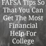 FAFSA Tips So That You Can Get The Most Financial Help For College