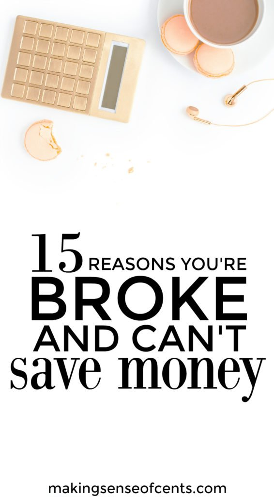 15 Reasons You Have No Money And Can't Save Money