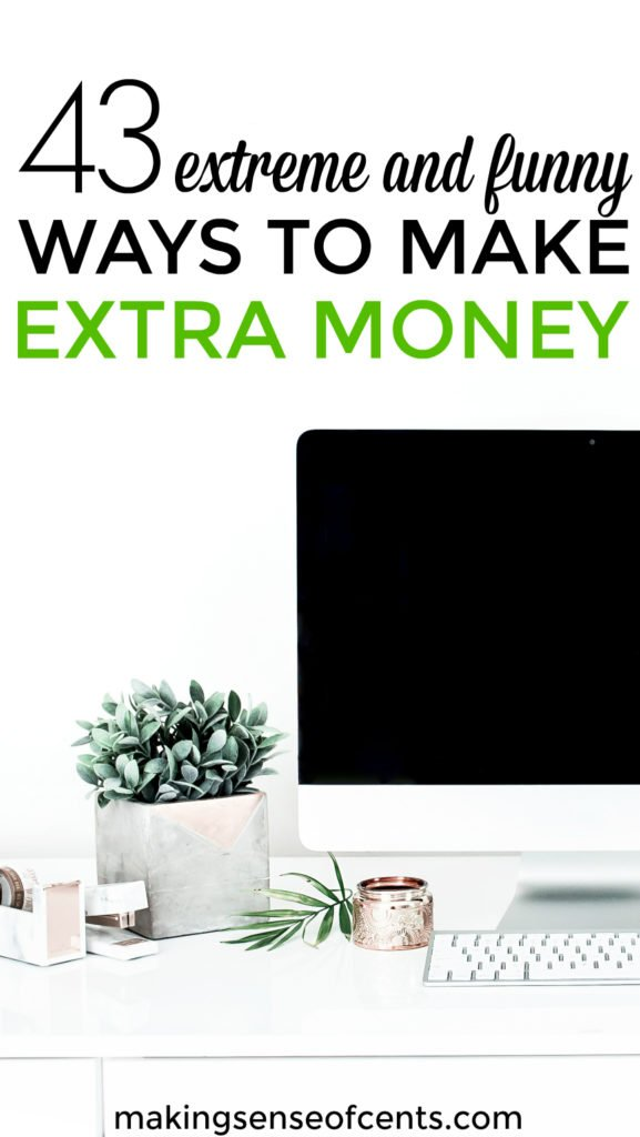 How To Make Money - 43 Extreme Ways To Make Money