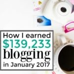 My January 2017 Blog Income Report – $139,233