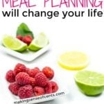 The Power of Meal Planning – 6 Reasons Meal Planning Will Change Your Life