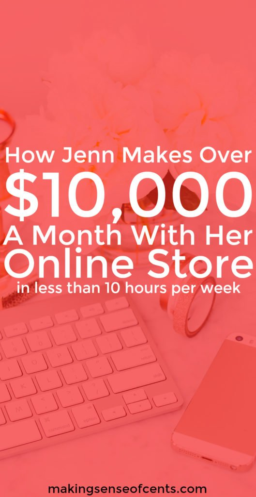 How To Start an Online Store - How Jenn Makes Over $10,000 A Month!