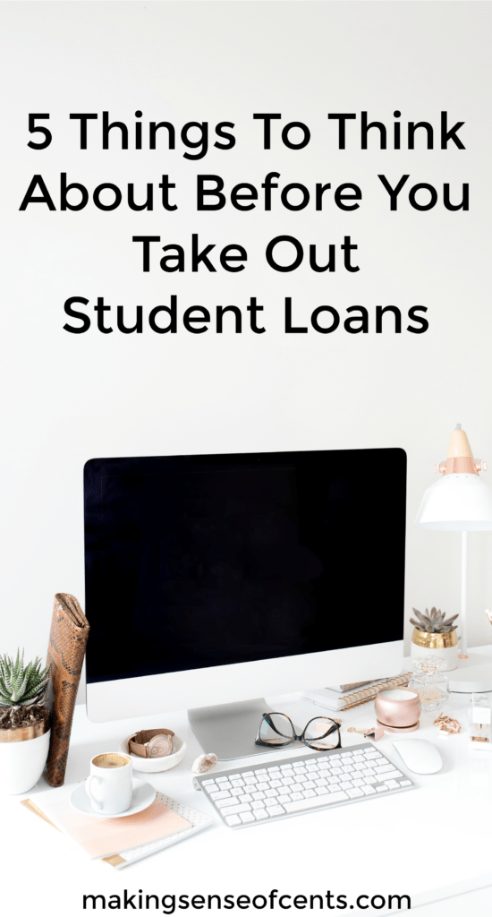 5 Things To Think About Before You Take Out Student Loans #ad