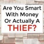 Frugal, Cheap, or Thief? Are You Smart With Money Or Actually A Thief?