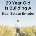 How This 29 Year Old Is Building A Real Estate Empire