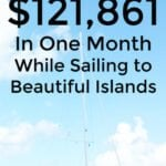 How I Made $121,861.28 In June While Sailing to Beautiful Islands