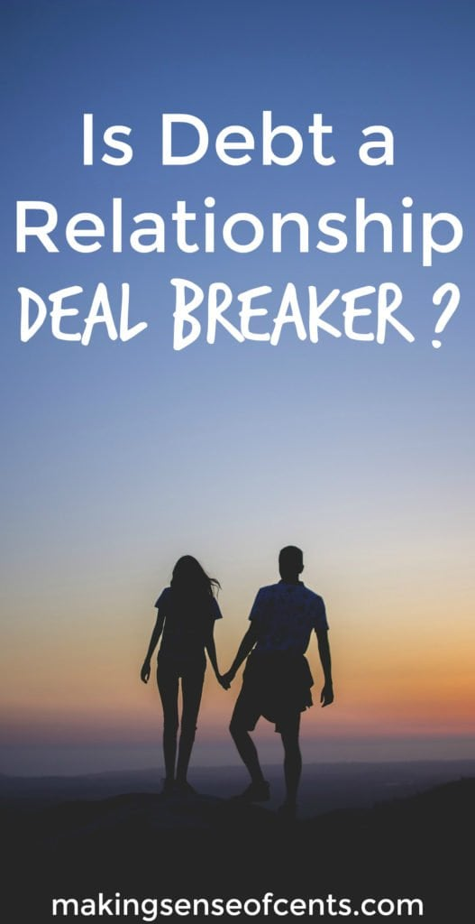 Do you think debt is a relationship deal breaker? Around 50% believe that debt is a turnoff. Plus, over 50% think that keeping credit card debt a secret is a reason to break up.