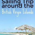 Our 10-Day Sailing Charter Around The British Virgin Islands