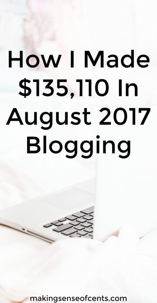 Here's how this person made $135,110 in August of 2017 #blogging. She shows you #howtostartablog and make money from it, all while working from home!
