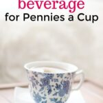 How to Drink the World's Healthiest Beverage for Pennies a Cup