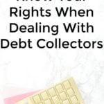Know Your Rights When Dealing With Debt Collectors