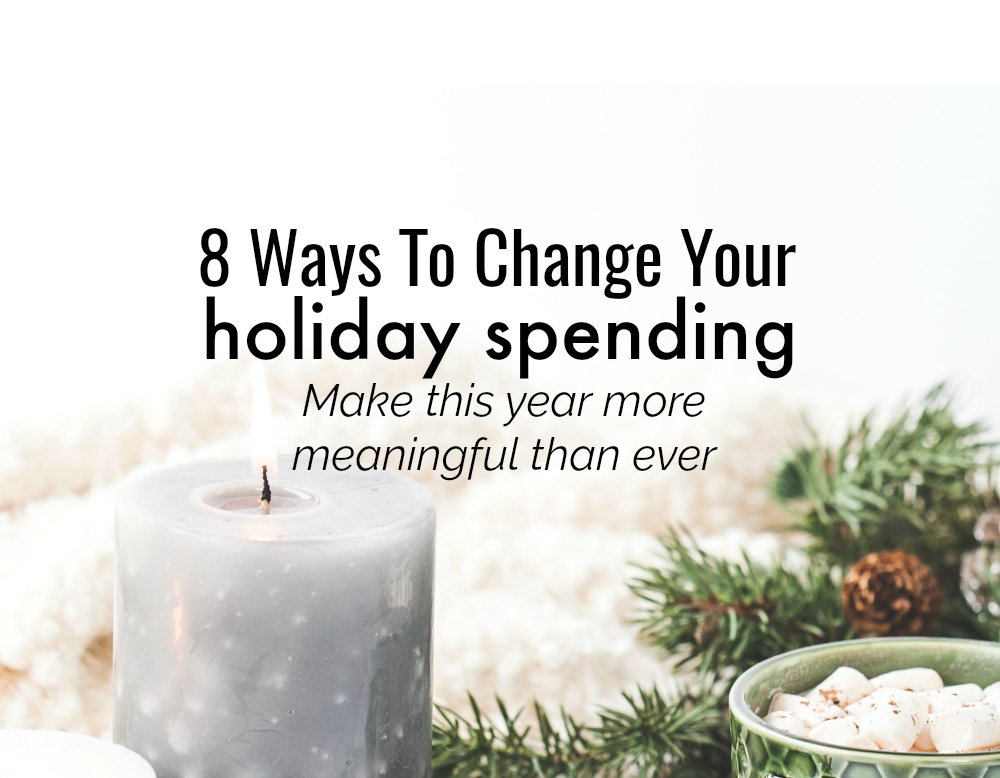 8 Ways To Change Your Holiday Spending- Make This Year More Meaningful Than  Ever - Making Sense Of Cents 9874e6baf
