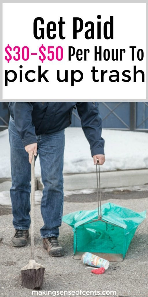 Get Paid $30 - $50 Per Hour To Pick Up Trash For Extra Money!