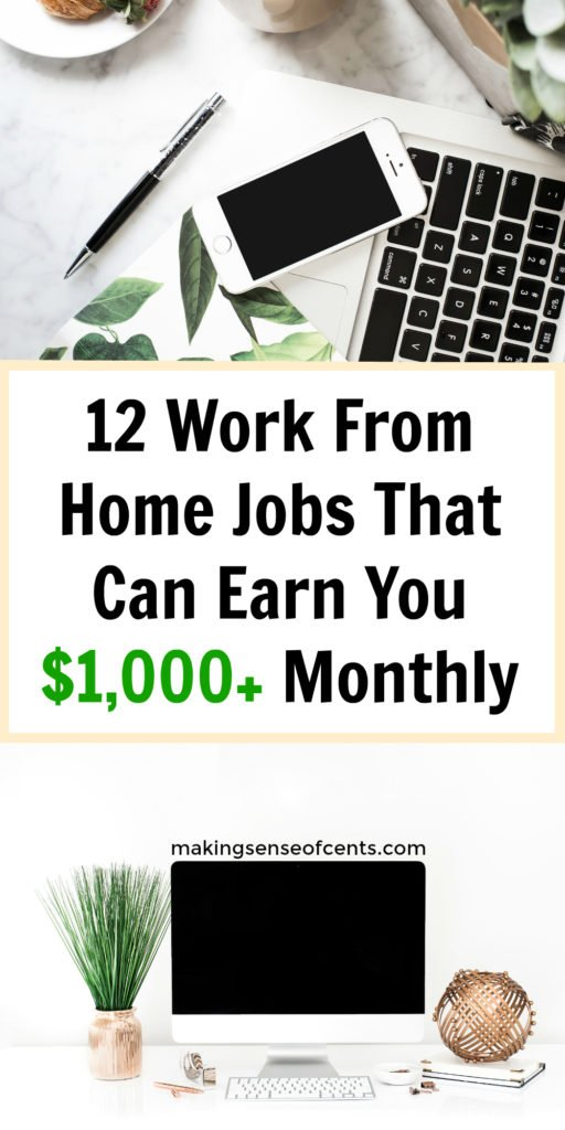 Do you want to learn how to earn money from home? Here are 12 work from home jobs that can earn you over $1,000 each month!
