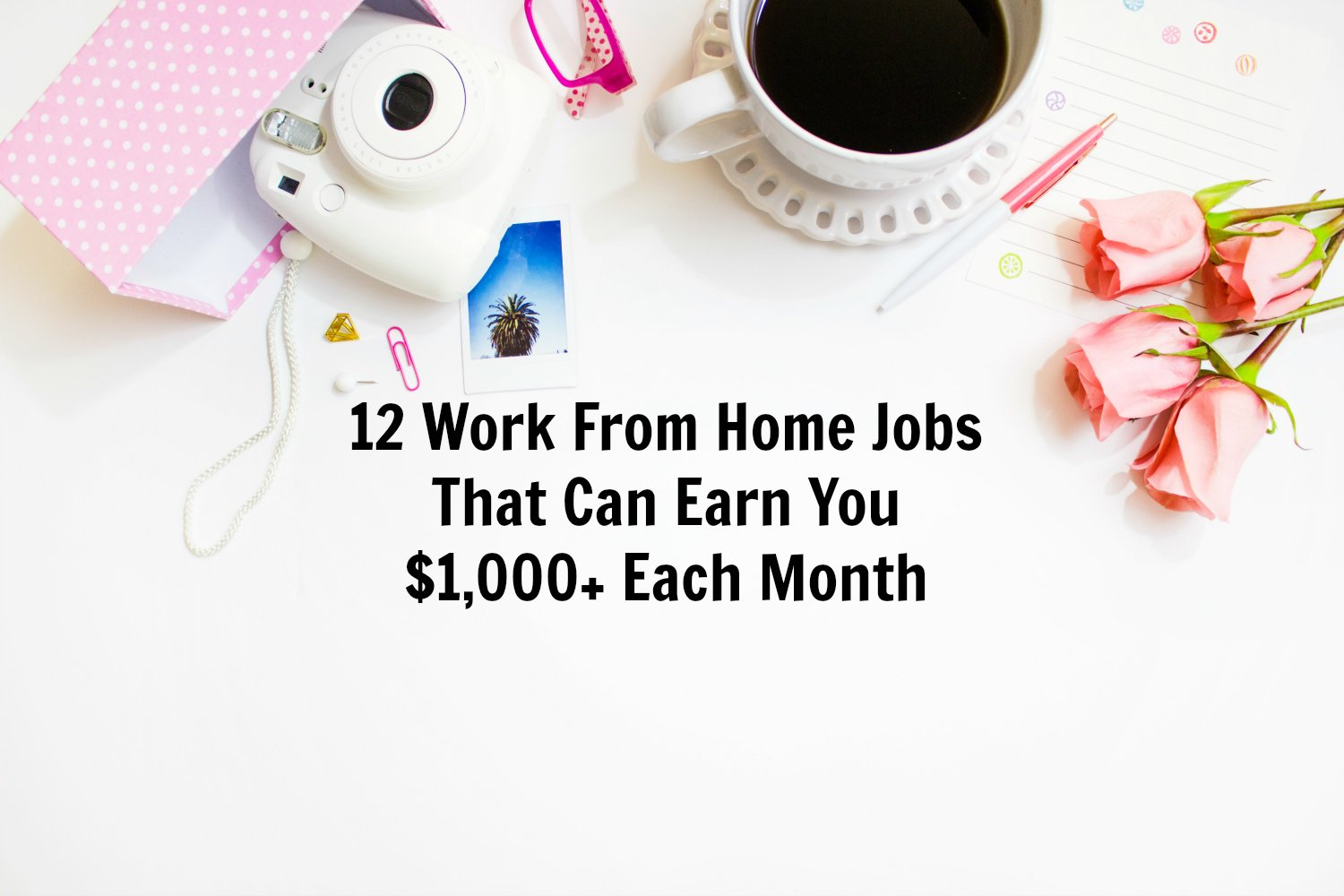 How To Earn Money From Home - 12 Work From Home Jobs
