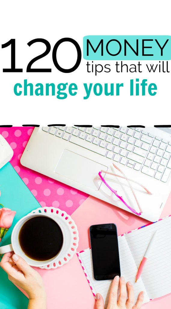 Here are over 120 money tips that will change your life! #moneytips #personalfinance