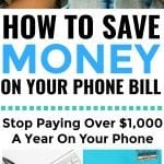 How To Save Money On Your Phone Bill: Stop Paying Over $1,000 A Year On Your Phone