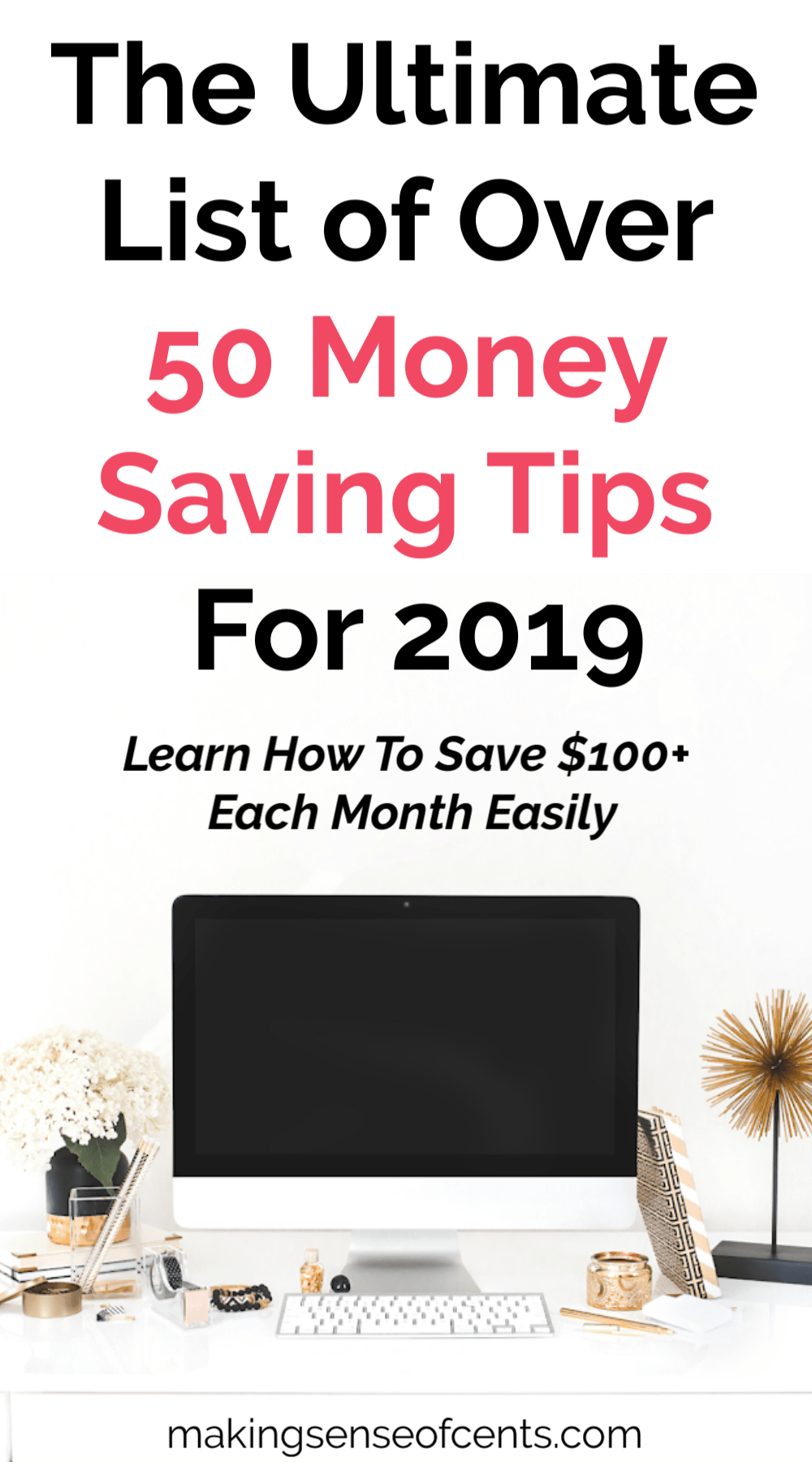 The Ultimate List of Over 50 Money Saving Tips For 2018