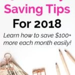 The Ultimate List of Over 50 Money Saving Tips For 2018 So That You Can Save Oodles of Cash Money