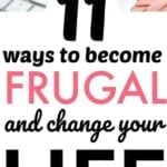 Change Your Life By Becoming A Frugal Freak – 11 Ways To Be More Frugal
