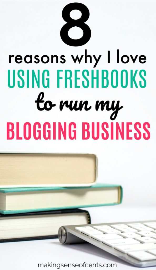 8 Reasons I Love Using FreshBooks To Run My Blogging Business