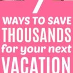 Here's How To Save Thousands For Your Next Vacation