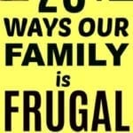 Real Life Frugality- 20+ Ways Our Family Of 5 Is Frugal