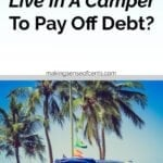 Would You Consider Living In A Camper To Pay Off Debt Quicker?