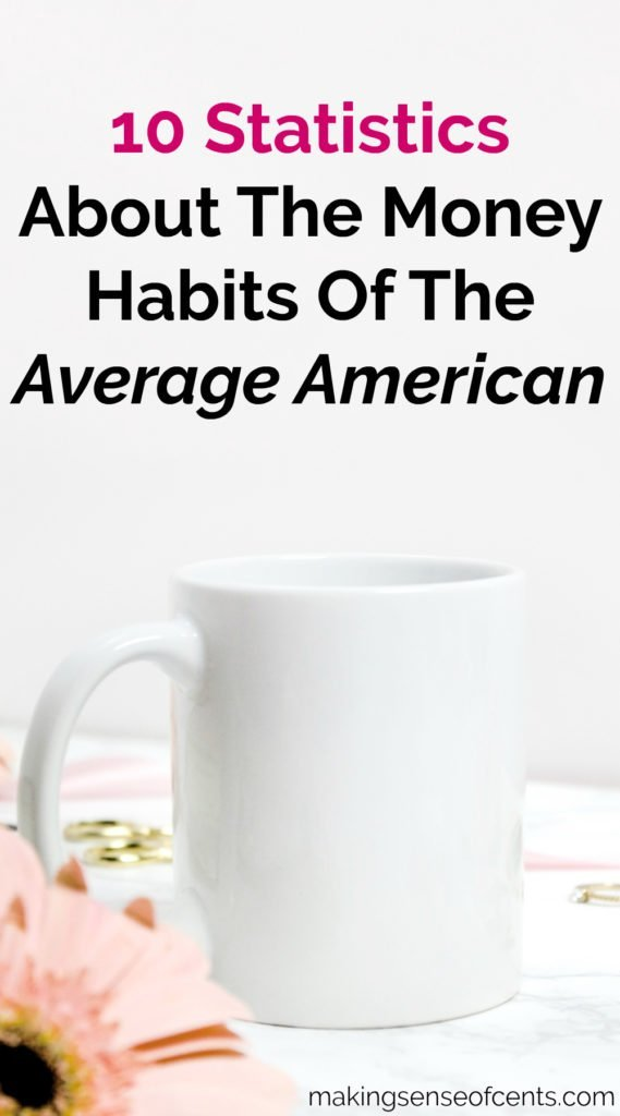 10 Statistics About The Money Habits Of The Average American
