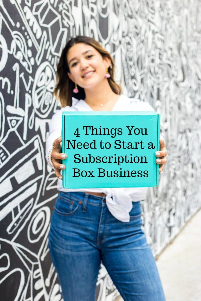 4 Things You Need to Start a Subscription Box Business