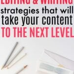 Editing And Writing Strategies That Will Take Your Content To The Next Level
