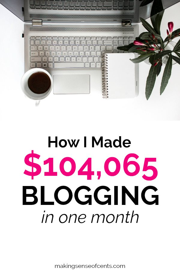How I Made $104,065 In April 2018 Blogging #blogging #bloggingtips #howtostartablog