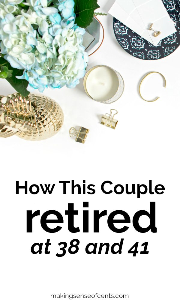How This Couple Retired at 38 and 41