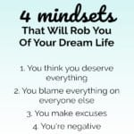4 Mindsets That Will Rob You Of Your Dream Life