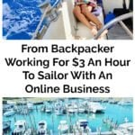 From Backpacker Working For $3 An Hour To Sailor With An Online Business