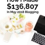 How I Made $136,807 In May 2018 Blogging + Tips For The Summer Blogging Slump
