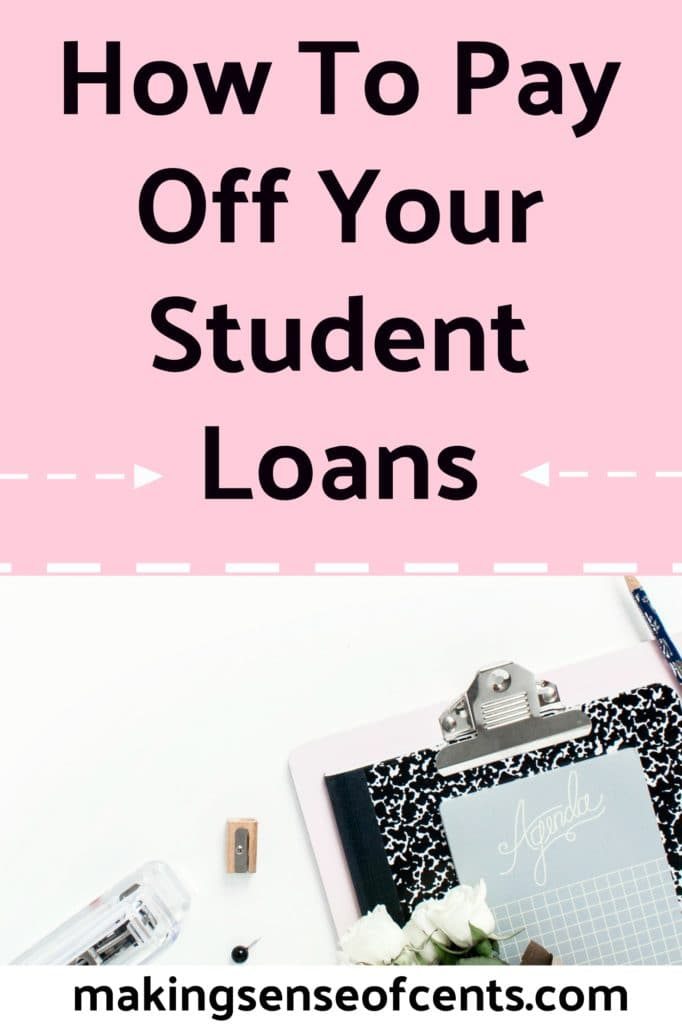 How To Pay Off Your Student Loans