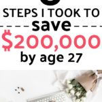 8 Steps I Took To Save $200,000 By Age 27