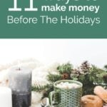 11 Real Ways To Make Money Before The Holidays