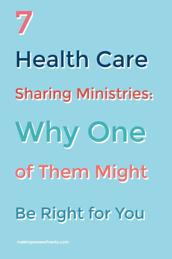 7 Health Care Sharing Ministries: Why One of Them Might Be Right for You #healthcaresharingministry #healthcare #healthinsurance