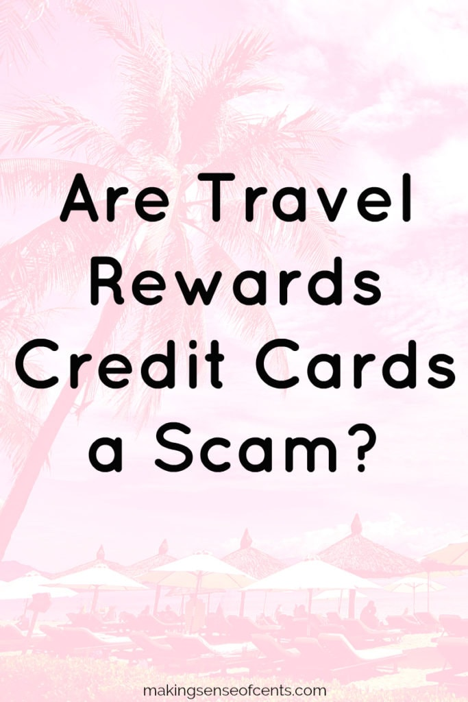 Are Travel Rewards Credit Cards a Scam? #travelrewardscreditcards #travelrewards #creditcards