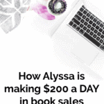How Alyssa is making $200 a DAY in book sales passively