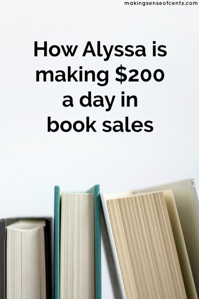 How Alyssa is making $200 a DAY in book sales #makeextramoney #selfpublishing #bookpublishing
