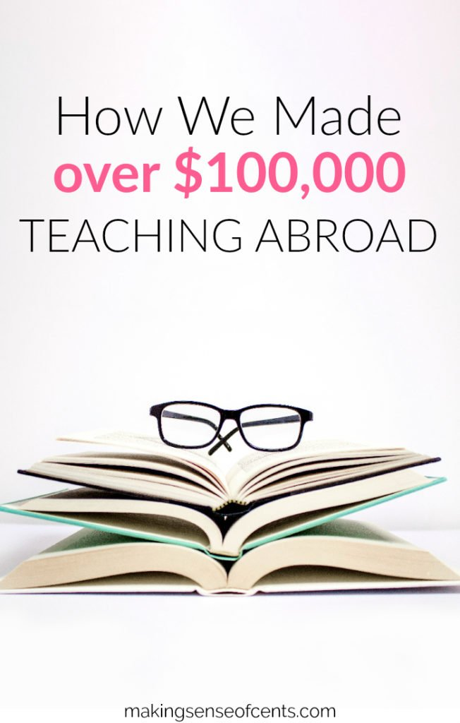 How We Made Over $100k Teaching Overseas #teachingoverseas #teachingabroad