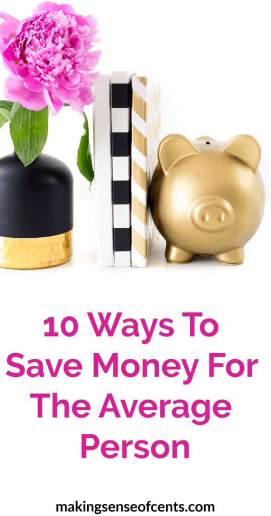 10 Ways To Save Money For The Average Person