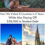 How We Visited 8 New Countries in 2 Years – While Also Paying Off 58k in Student Debt