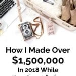 How I Made Over $1,500,000 In 2018 – Is This The End Of Income Reports?