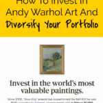 How To Invest In Andy Warhol Art And Diversify Your Portfolio