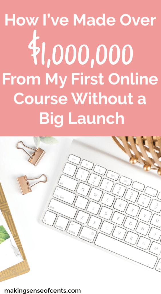 How I've Made Over $1,000,000 From My First Course Without a Big Launch #makemoneyblogging #makeextramoney